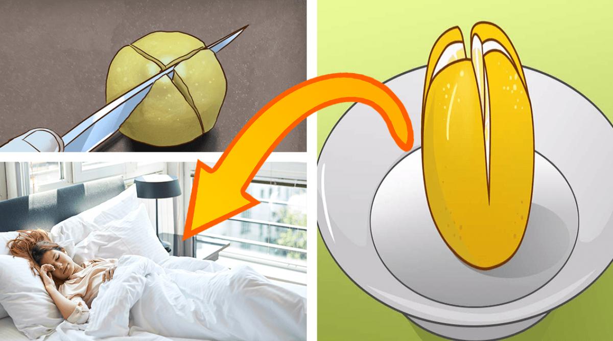 Il faudrait couper un citron en 4 et le placer dans votre chambre à coucher